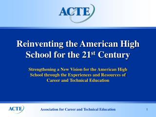 Reinventing the American High School for the 21 st  Century