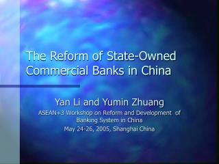 The Reform of State-Owned Commercial Banks in China