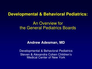 Developmental & Behavioral Pediatrics: An Overview for   the General Pediatrics Boards