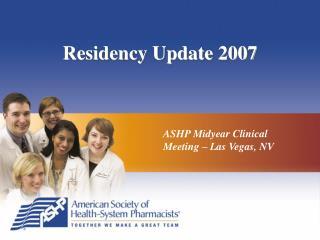 Residency Update 2007