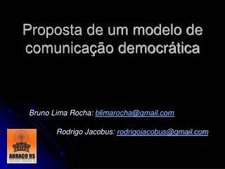 Proposta de um modelo de comunica  o democr tica