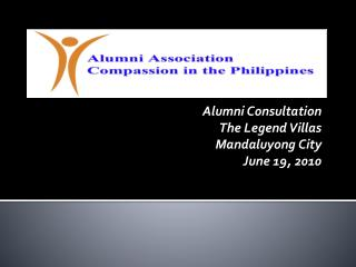 Alumni Consultation The Legend Villas Mandaluyong City June 19, 2010