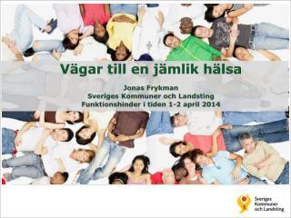 V�gar till en j�mlik h�lsa  Jonas Frykman Sveriges Kommuner och Landsting