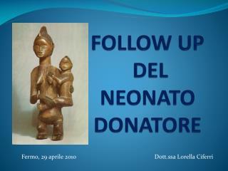 FOLLOW UP  DEL NEONATO DONATORE