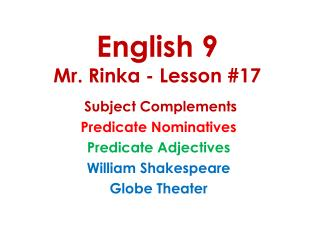 English 9 Mr. Rinka - Lesson #17