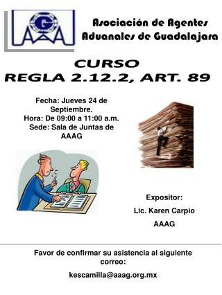 Fecha: Jueves 24 de         Septiembre.  Hora: De 09:00 a 11:00 a.m.  Sede: Sala de Juntas de AAAG