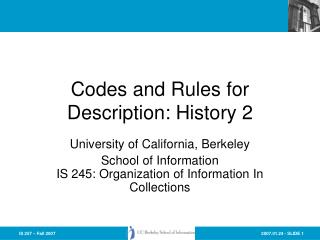 Codes and Rules for Description: History 2