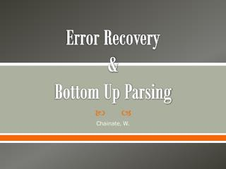 Error Recovery &  Bottom Up Parsing