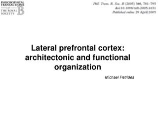 Lateral prefrontal cortex: architectonic and functional organization