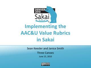 Implementing the AAC&U Value Rubrics in Sakai