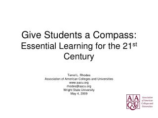 Give Students a Compass:  Essential Learning for the 21 st  Century