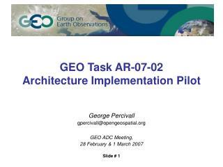GEO Task AR-07-02 Architecture  Implementation Pilot