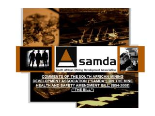 CREATION OF SAMDA    SAMDA was created in 2000     SAMDA represents the junior mining sector
