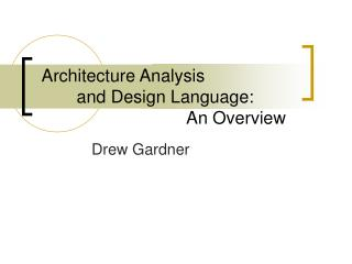 Architecture Analysis  and Design Language:   An Overview
