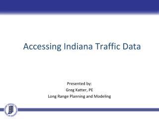 Accessing Indiana Traffic Data