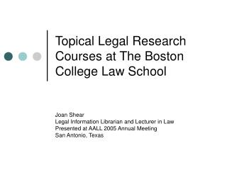 Topical Legal Research Courses at The Boston College Law School