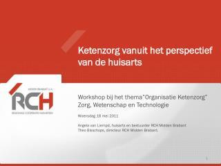 """Workshop bij het thema""""Organisatie Ketenzorg""""  Zorg, Wetenschap en Technologie"""