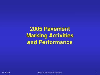 2005 Pavement  Marking Activities  and Performance