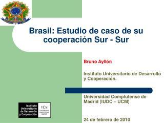 Brasil: Estudio de caso de su cooperaci n Sur - Sur