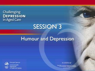 SESSION 3 Humour and Depression