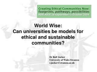 World Wise: Can universities be models for ethical and sustainable communities?