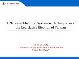 A National Electoral System with Uniqueness:  the Legislative Election of Taiwan