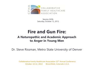 Fire and Gun Fire: A Naturopathic and Academic Approach  to Anger in Young Men