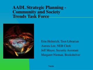 AADL Strategic Planning - Community and Society  Trends Task Force
