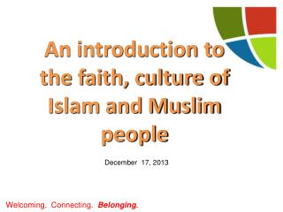 An introduction to the faith, culture of Islam and Muslim people