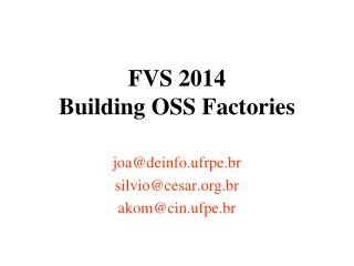 FVS 2014 Building OSS Factories