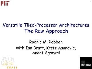 Versatile Tiled-Processor Architectures The Raw Approach