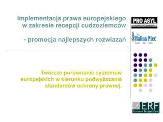 Twórcze porównanie systemów europejskich w kierunku podwyższania standardów ochrony prawnej.