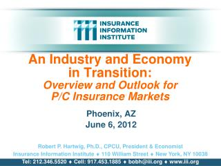 An Industry and Economy            in Transition: Overview and Outlook for  P/C Insurance Markets
