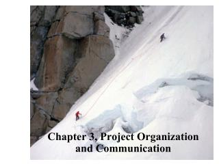 Chapter 3, Project Organization and Communication