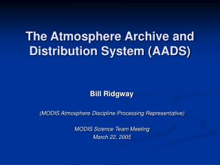 The Atmosphere Archive and Distribution System (AADS)