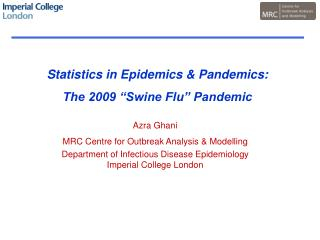 "Statistics in Epidemics & Pandemics: The 2009 ""Swine Flu"" Pandemic"