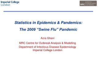 """Statistics in Epidemics & Pandemics: The 2009 """"Swine Flu"""" Pandemic"""