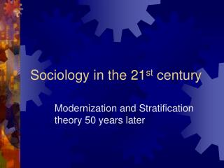 Sociology in the 21 st  century
