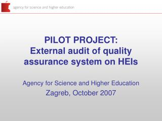 PILOT PROJECT: External audit of quality assurance system on HEIs