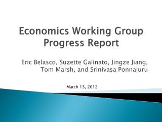 Economics Working Group  Progress Report