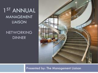 1 st  Annual  Management liaison  Networking Dinner