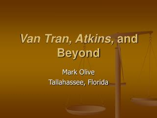 Van Tran, Atkins,  and Beyond