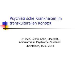 Psychiatrische Krankheiten im transkulturellen Kontext