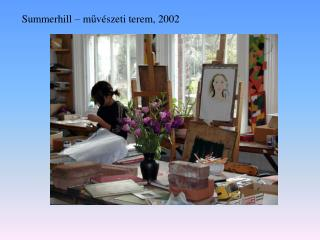Summerhill – m ű vészeti terem ,  2002