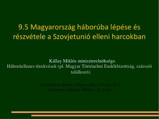 Kállay Miklós miniszterelnöksége.