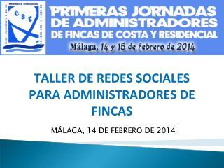 TALLER DE REDES SOCIALES PARA ADMINISTRADORES DE  FINCAS
