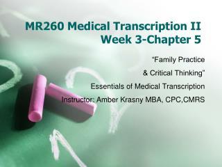 MR260 Medical Transcription II Week 3-Chapter 5