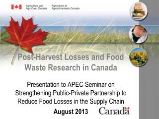 Post-Harvest Losses and Food Waste Research in Canada