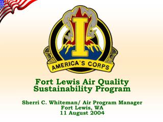 Fort Lewis Air Quality Sustainability Program Sherri C. Whiteman/ Air Program Manager