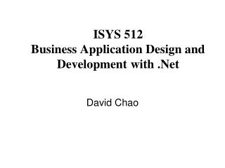 ISYS 512 Business Application Design and Development with .Net